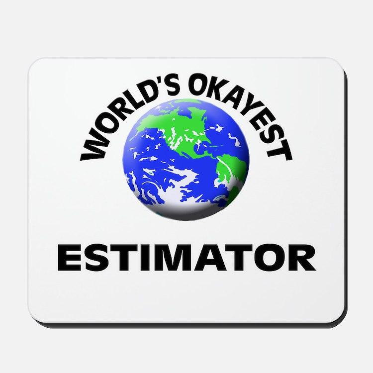 World's Okayest Estimator Mousepad