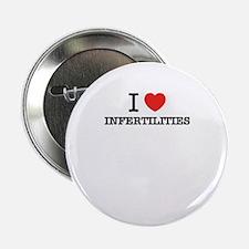 """I Love INFERTILITIES 2.25"""" Button"""
