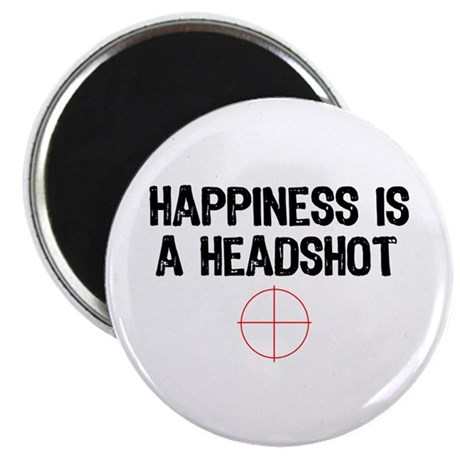 Happiness is a Headshot Magnet