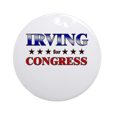 IRVING for congress Ornament (Round)