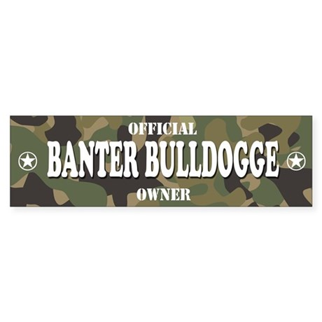 BANTER BULLDOGGE Bumper Sticker