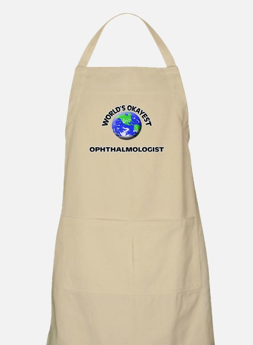 World's Okayest Ophthalmologist Apron