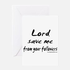 Lord Save Me Shirts and Gifts Greeting Card