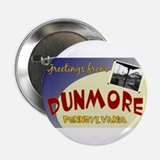 """Greetings From Dunmore 2.25"""" Button"""