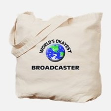 World's Okayest Broadcaster Tote Bag