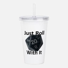 Just Roll With It Acrylic Double-wall Tumbler