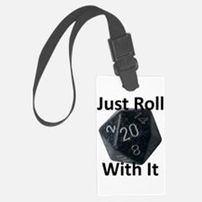 Just Roll With It Luggage Tag