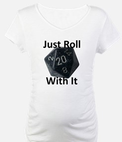 Just Roll With It Shirt
