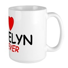 I Love Gracelyn Forever - Mug