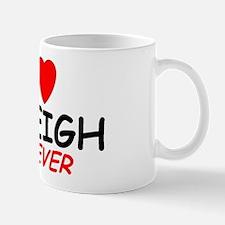 I Love Haleigh Forever - Mug