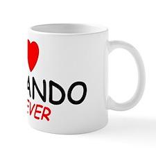 I Love Fernando Forever - Mug