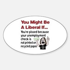 A Liberals Unemployment Check Oval Decal