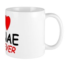 I Love Janae Forever - Coffee Mug