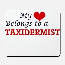 My heart belongs to a Taxidermist Mousepad