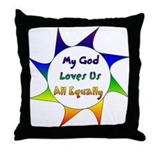 My God Loves Us All Equally Throw Pillow