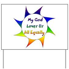 My God Loves Us All Equally Yard Sign