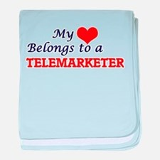 My heart belongs to a Telemarketer baby blanket