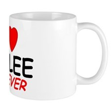 I Love Kailee Forever - Mug