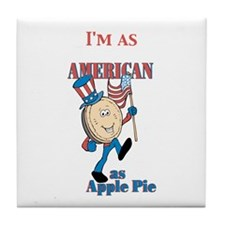I'm As American As Apple Pie Tile Coaster