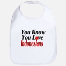 You know you love Indonesians Bib