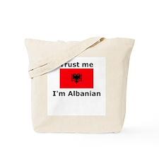 Trust me-I'm Albanian Tote Bag