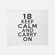 18 Keep Calm And Carry On Birthday Throw Blanket