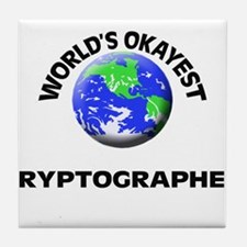 World's Okayest Cryptographer Tile Coaster