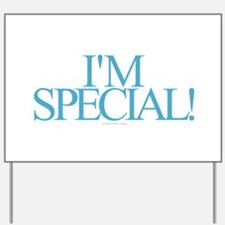 I'm Special Yard Sign