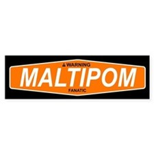 MALTIPOM Bumper Bumper Sticker