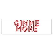 GIMME Bumper Bumper Sticker