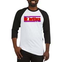 Mr. Jerkface to You Baseball Jersey