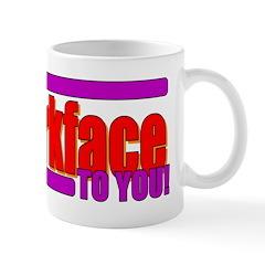 Mr. Jerkface to You Mug