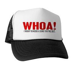 Whoa You're Ugly Trucker Hat