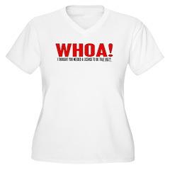 Whoa You're Ugly T-Shirt