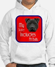 My State Includes Pit Bulls Hoodie