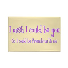 Wish Could Be You Rectangle Magnet (100 pack)