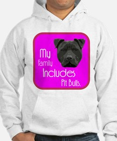 My Family Includes Pit Bulls Hoodie