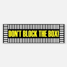 Don't Block the Box Bumper Bumper Bumper Sticker