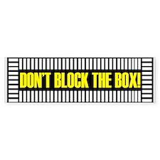 Don't Block the Box Bumper Bumper Sticker