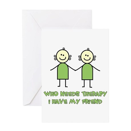 Therapy For Friends Greeting Card