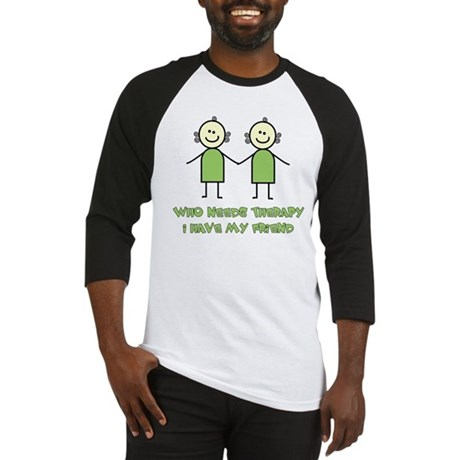 Therapy For Friends Baseball Jersey