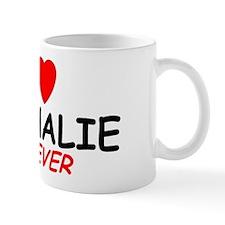 I Love Nathalie Forever - Coffee Mug