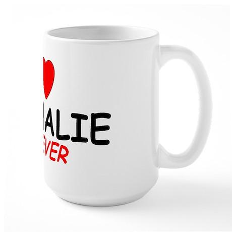 I Love Nathalie Forever - Large Mug