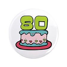 "80th Birthday Cake 3.5"" Button"