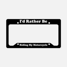 I'd Rather Be Riding My Motorcycle License Plate H