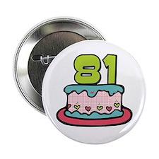 """81st Birthday Cake 2.25"""" Button"""
