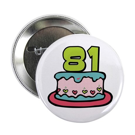 "81st Birthday Cake 2.25"" Button"