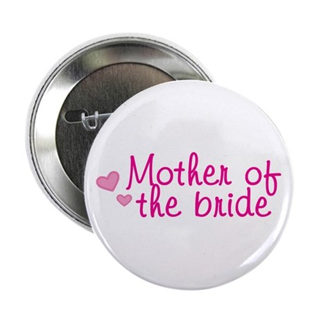 "Mother Of The Bride 2.25"" Button"