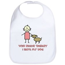 Who Needs Therapy, I Have My Dog Bib