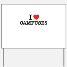 I Love CAMPUSES Yard Sign